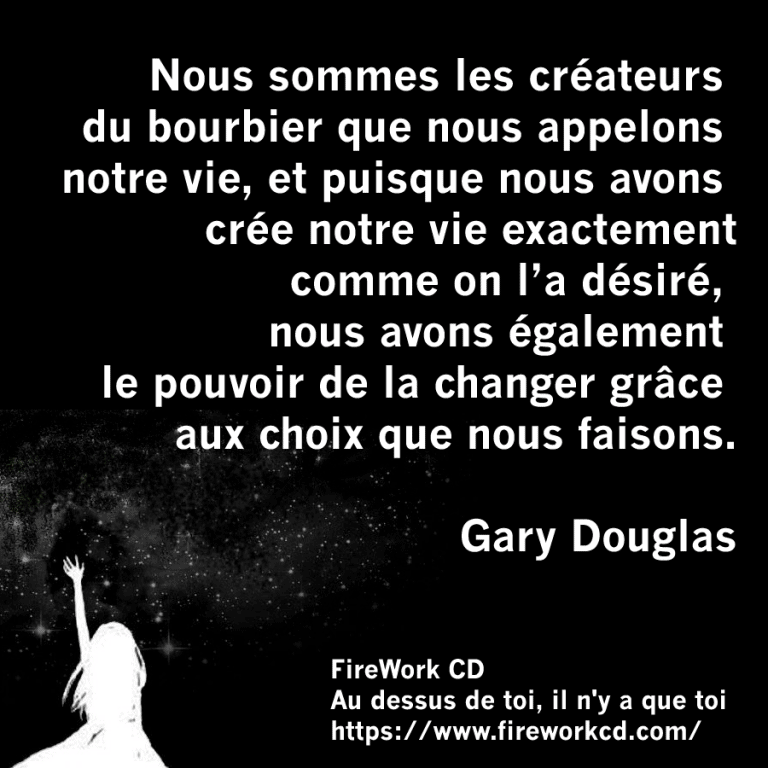 Citation Gary Douglas - Le créateur de notre bourbier