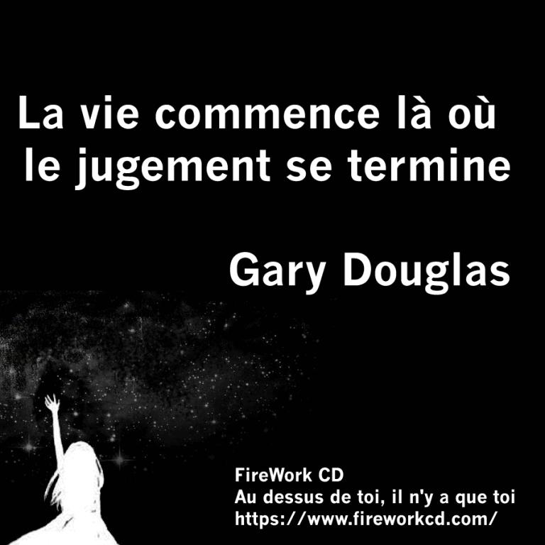 Gary Douglas - Phrase inspirante