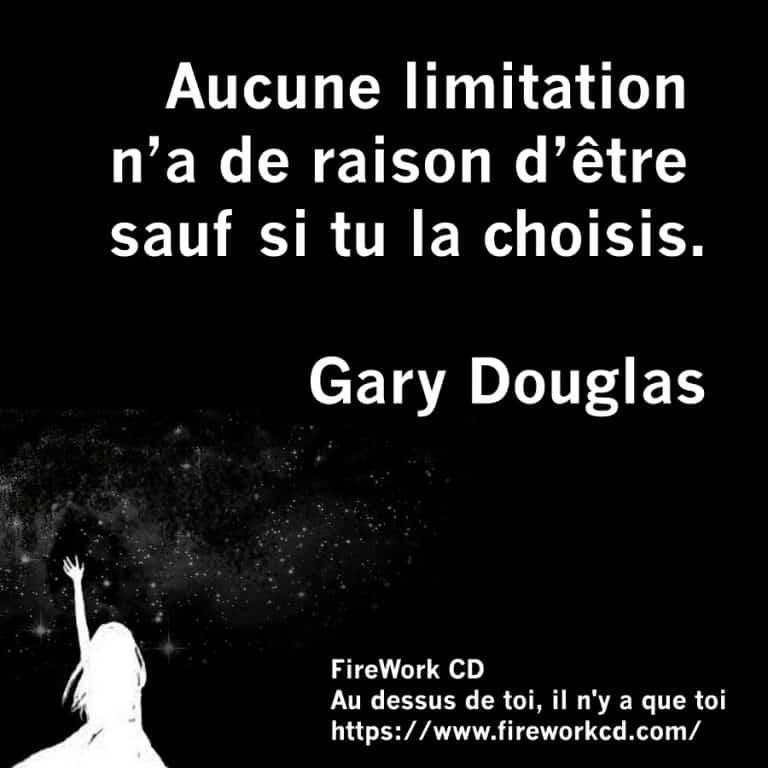 Gary Douglas - La limitation est un choix