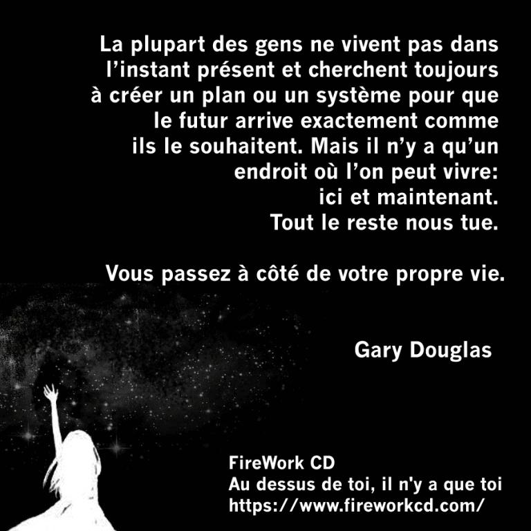 Citation Gary Douglas - Instant Présent