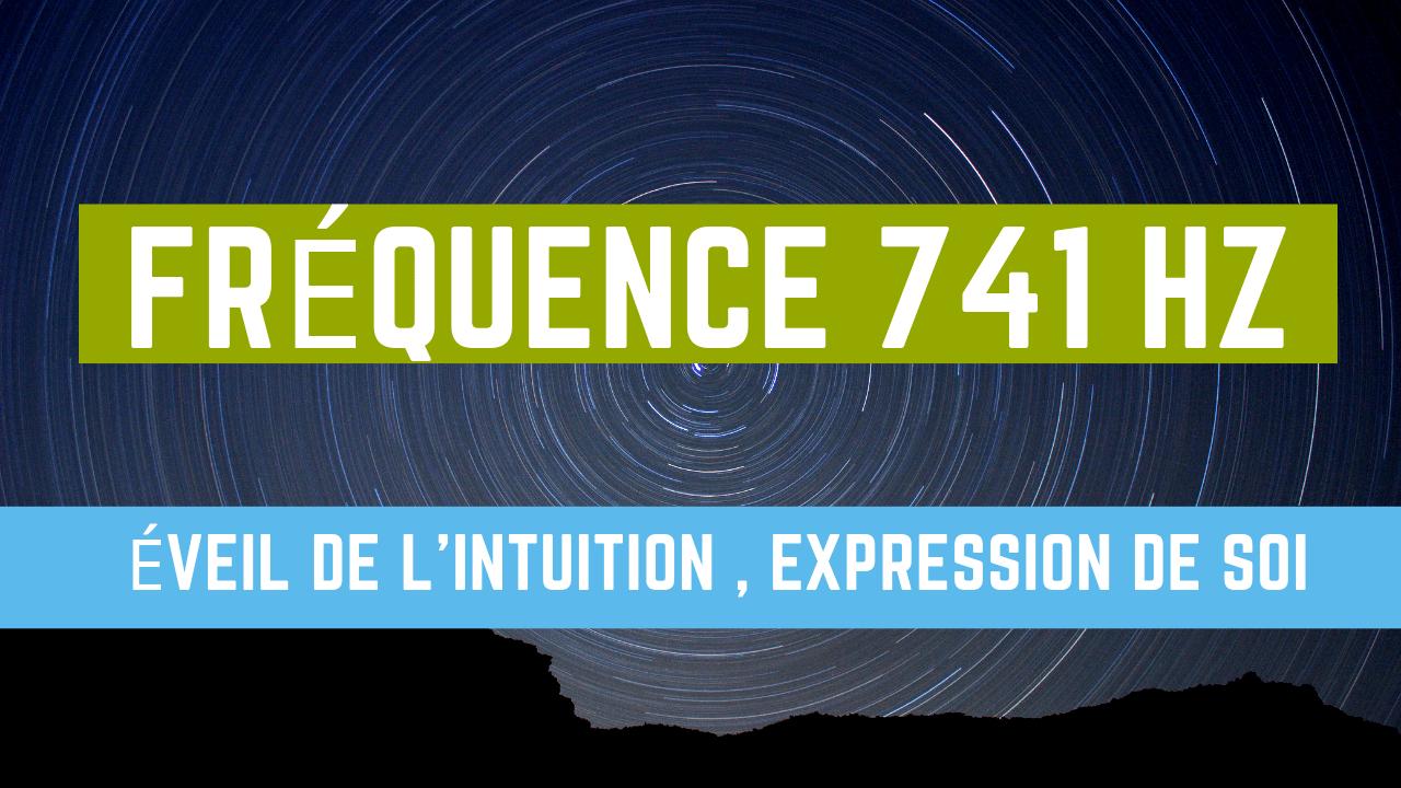 Fréquence 741 Hz - Éveil de l'intuition , Expression de soi