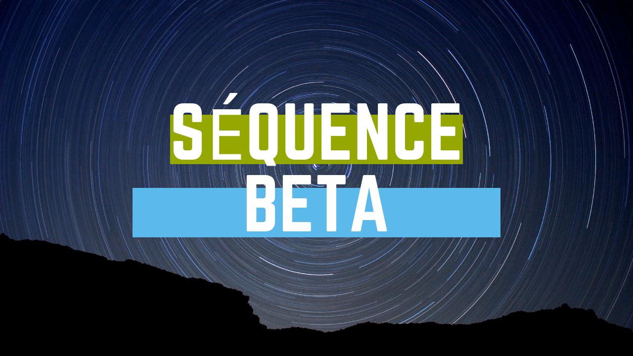 Séquence Beta - Concentration & réflexion