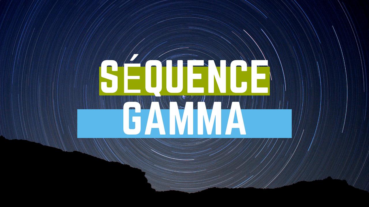 Séquence Gamma - Dynamisme & créativité
