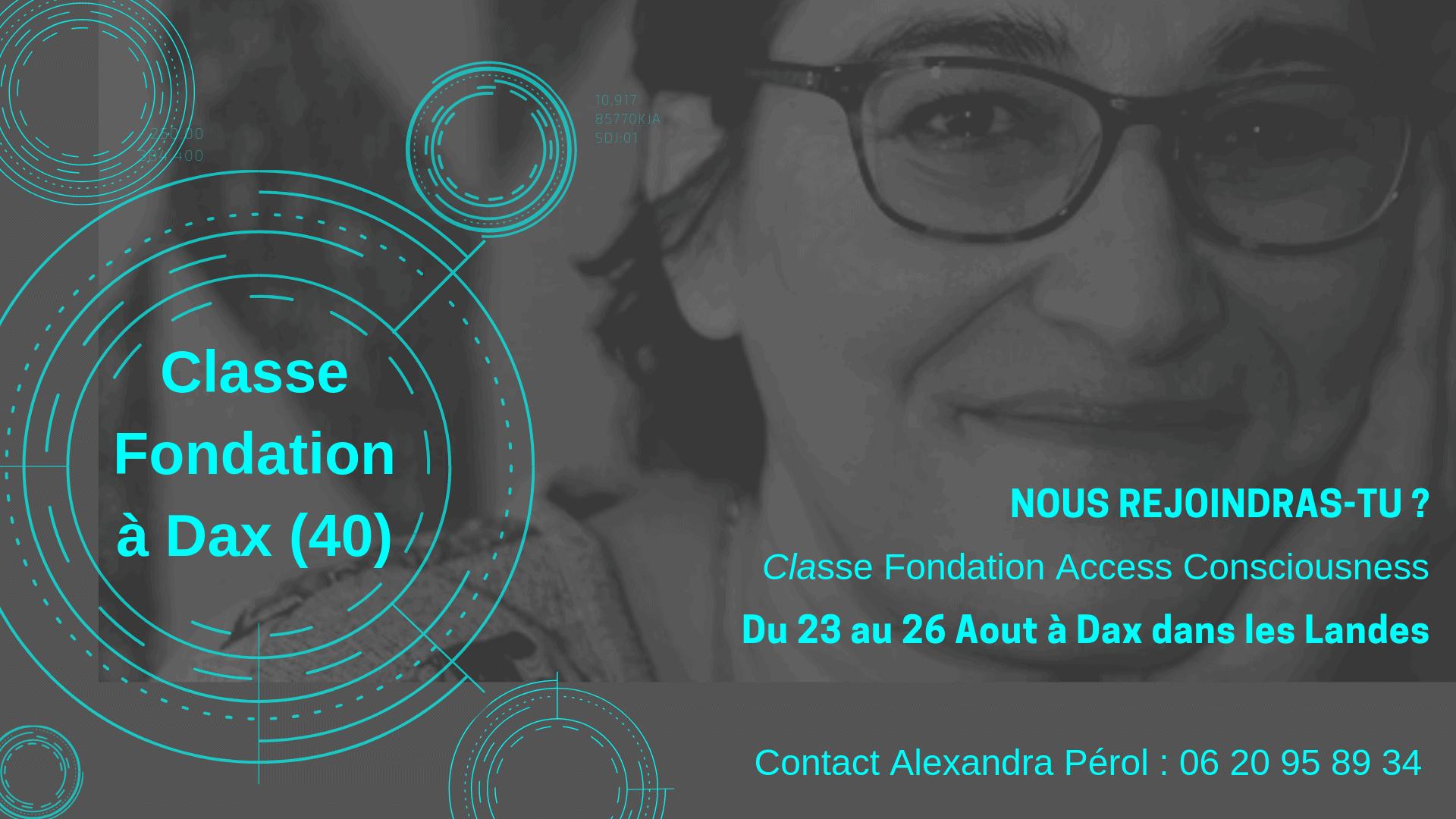Classe Fondation Access Consciousness à Dax avec Alexandra Perol du 23 au 26 Août 2019