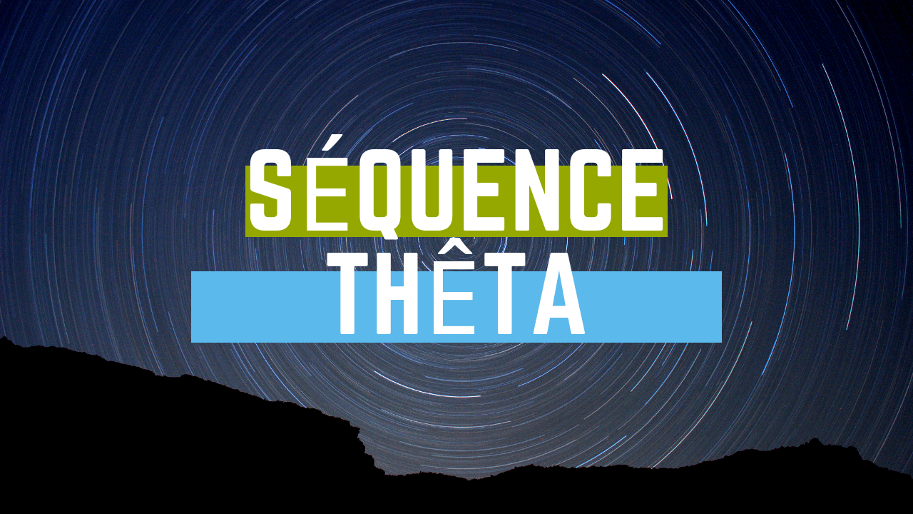 Séquence Thêta - État de transe, Méditation, Hypnose - 1 Heure