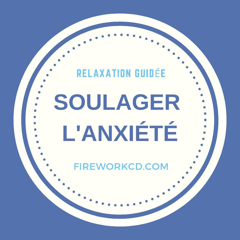 Relaxation : Soulager l anxiété | Christelle Firework