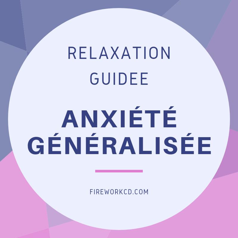 Relaxation : Anxiété Généralisée