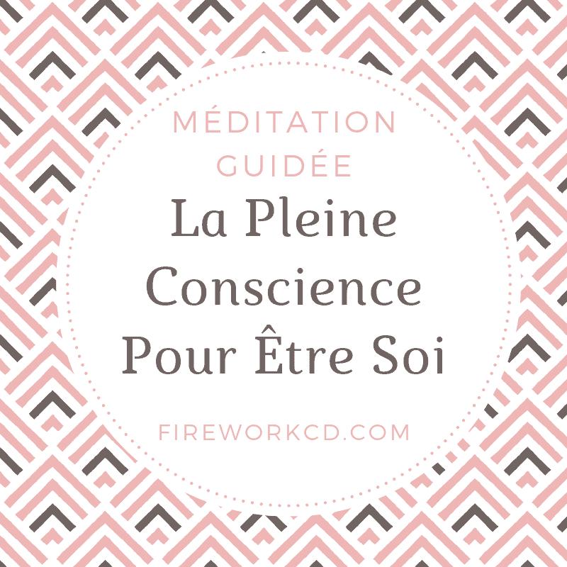 méditation La Pleine Conscience Pour Être Soi