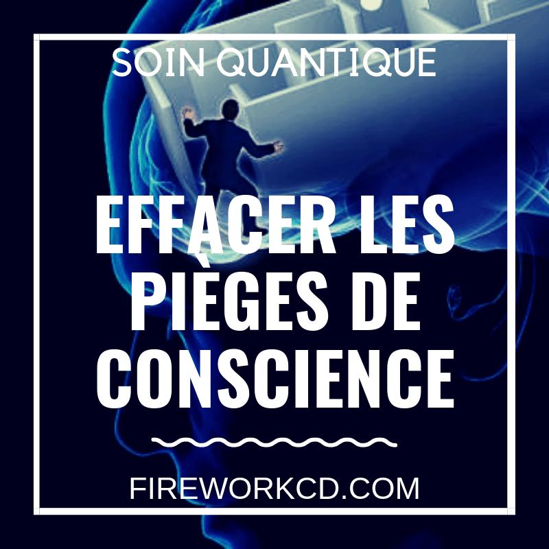 Soin Quantique : Gommer les pièges de conscience | Christelle Firework