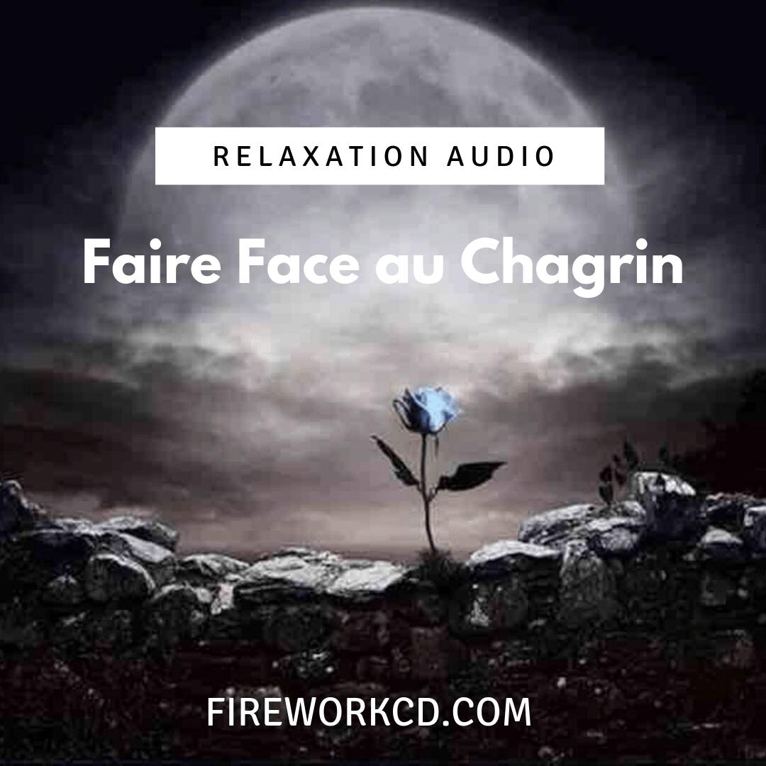 Relaxation : Faire face au Chagrin | Christelle Firework