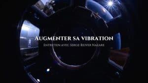 Augmenter sa vibration : Serge-Reiver Nazare