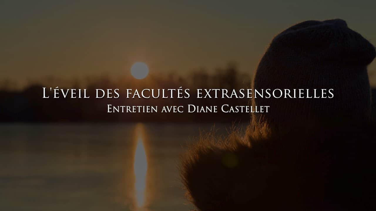 L'éveil des capacités extrasensorielles - Diane Castellet
