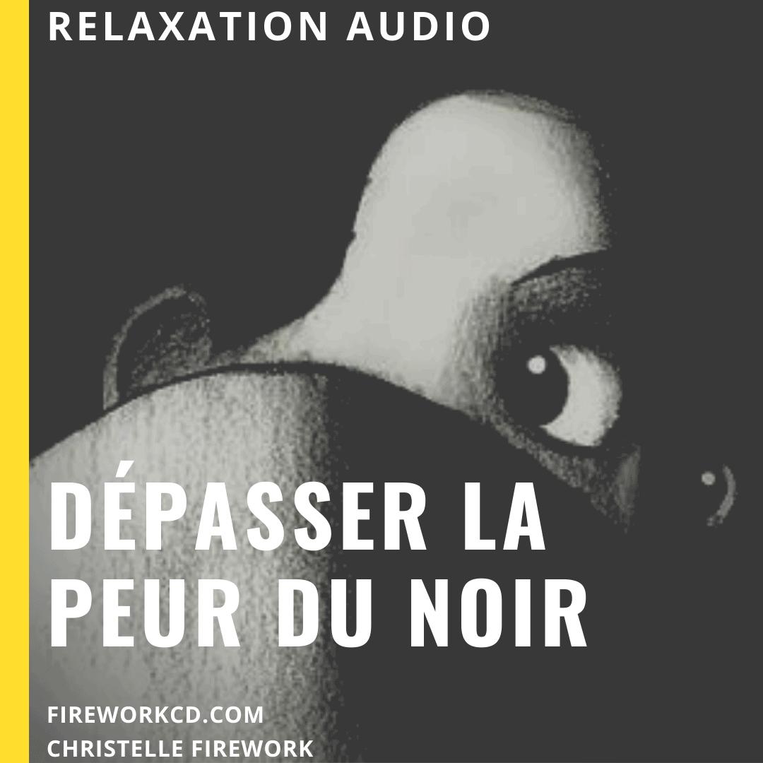 relax : dépasser la peur du noir - mp3 zen | L'energie de la pensée positive