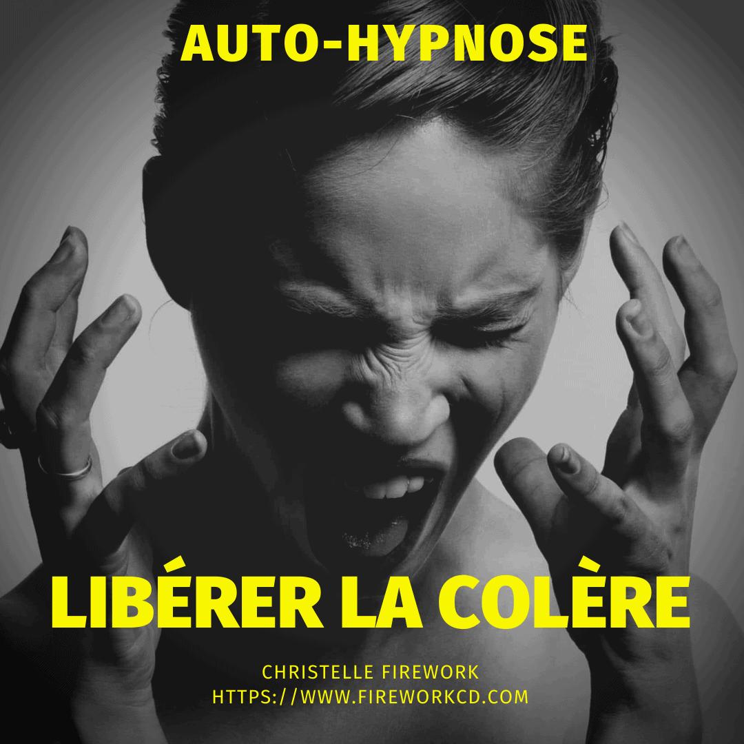 gestion et liberation : colère - auto hypnose | energie de pensée positive
