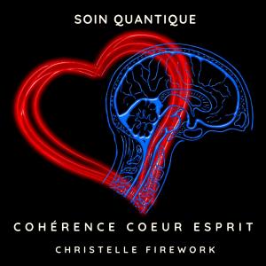 Cohérence coeur et esprit - Soin quantique | Christelle Firework