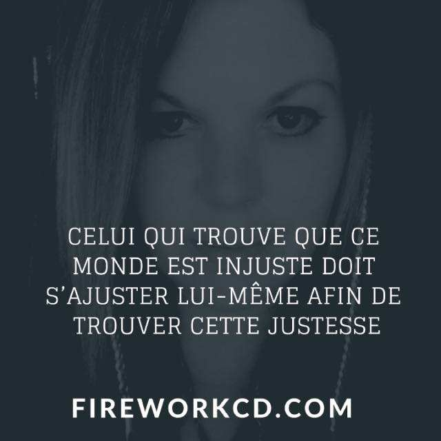 Citation, christelle Firework, justesse, injuste