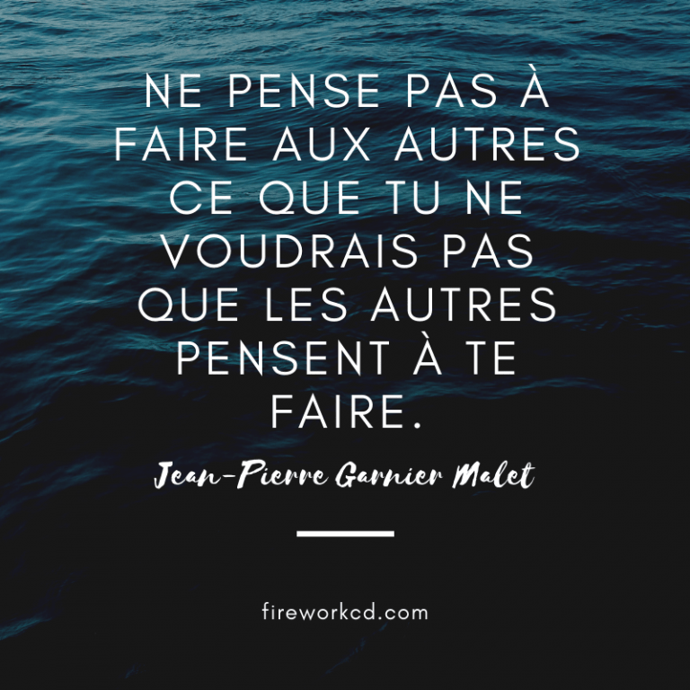 Jean-Pierre Garnier Malet, Citation,