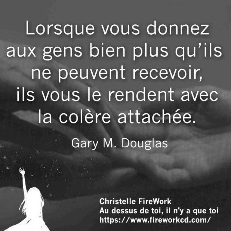 Citation Gary Douglas colère