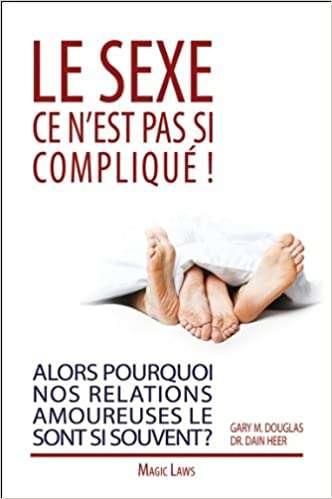 Le sexe ce n'est pas si compliqué ! (Français) Broché