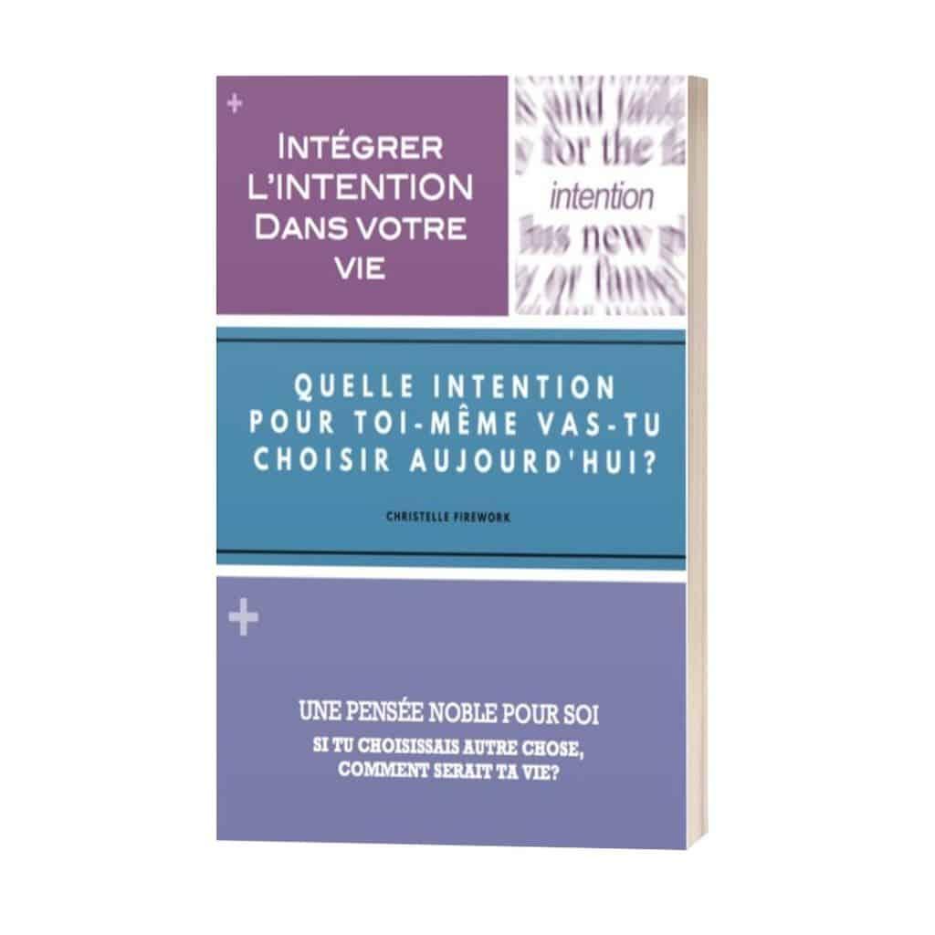 Intégrer l'intention dans votre vie