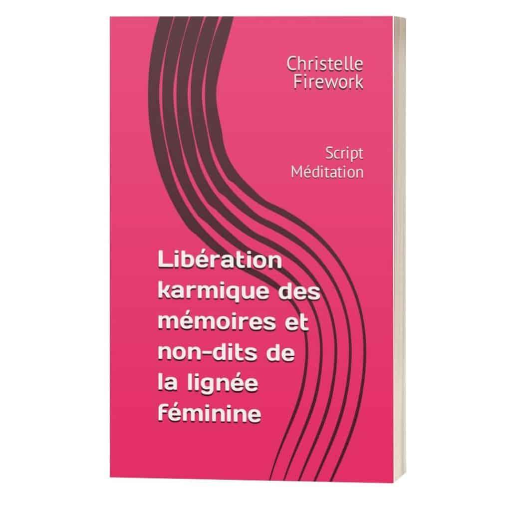 Libération karmique des mémoires et non-dits de la lignée féminine